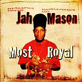 Most Royal by Jah Mason