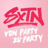 Von Party zu Party (Radio Version) von Sxtn