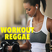 Workout Reggae by Various Artists