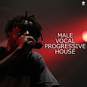 Male Vocal Progressive House by Various Artists
