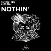 Nothin' (feat. Ameria) by Rothchild