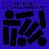 Objet Disque: Label Sampler, vol. 2 by Various Artists