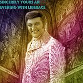 Sincerely Yours An Evening With Liberace de Various Artists