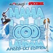 Mama Laudaaa (Après Ski Edition) von Almklausi