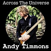 Across the Universe de Andy Timmons