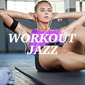 Workout Jazz by Various Artists