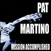 Mission Accomplished by Pat Martino