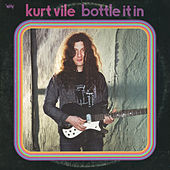 Bottle It In by Kurt Vile