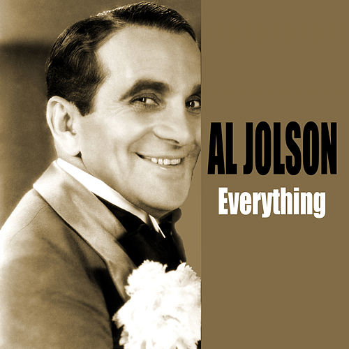 Everything by Al Jolson