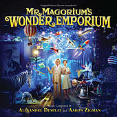 Mr. Magorium's Wonder Emporium (Original Motion Picture Soundtrack) von Alexandre Desplat