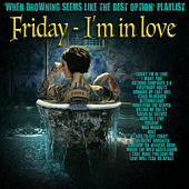 Friday I'm in Love by Various Artists