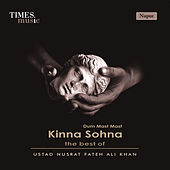 Kinna Sohna by Nusrat Fateh Ali Khan