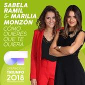Cómo Quieres Que Te Quiera (Operación Triunfo 2018) by Sabela Ramil