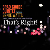 That's Right! by Brad Goode Quintet