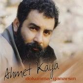Dokunma Yanarsın von Ahmet Kaya