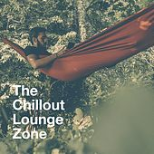The Chillout Lounge Zone by Various Artists