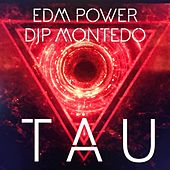 Tau de EDM Power