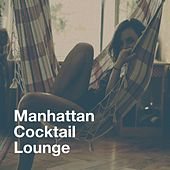 Manhattan Cocktail Lounge by Various Artists