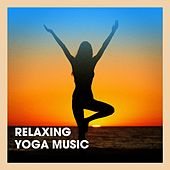Relaxing Yoga Music by Various Artists