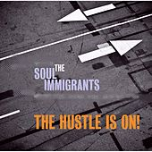 The Hustle Is On! by Soul Immigrants
