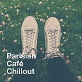 Parisian Café Chillout by Various Artists