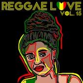 Reggae Love Vol, 15 by Various Artists