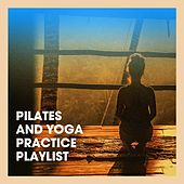 Pilates and Yoga Practice Playlist by Various Artists