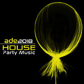 Ade House Party Music 2018 by Various Artists