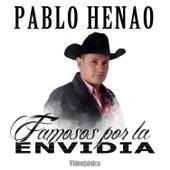 Famosos por la Envidia de Pablo Henao