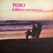 Folklore a Mi Manera de Piero