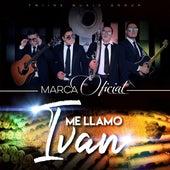 Me Llamo Ivan by Marca Oficial
