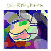 Overthinking by Melby