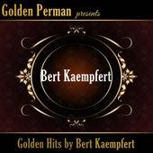 Golden Hits by Bert Kaempfert by Bert Kaempfert