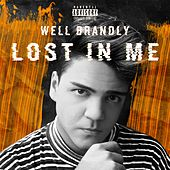 Lost In Me by Well Brandly