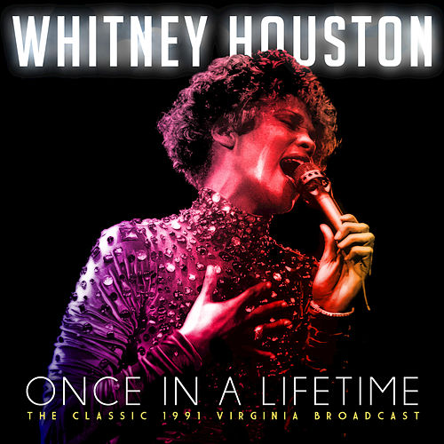 Once in a Lifetime by Whitney Houston