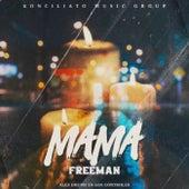 Mama by Freeman Rap