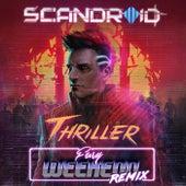 Thriller (Fury Weekend Remix) de Scandroid