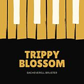 Trippy Blossom by Sacheverell Bruster