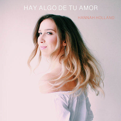 Hay Algo de Tu Amor by Hannah Holland