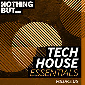 Nothing But... Tech House Essentials, Vol. 05 - EP von Various Artists