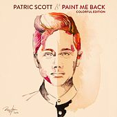 Paint Me Back Colorful Edition (Colorful Edition) von Patric Scott