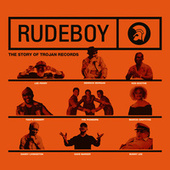 Rudeboy: The Story of Trojan Records (Original Motion Picture Soundtrack) by Various Artists
