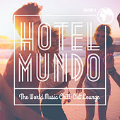 Hotel Mundo: The World Music Chill-Out Lounge, Vol. 3 de Various Artists
