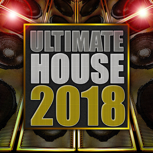 Ultimate House 2018 von Various Artists