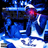Fully Loaded von Shy Glizzy