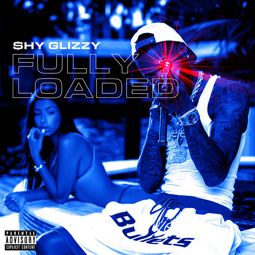Fully Loaded by Shy Glizzy