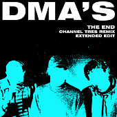 The End (Channel Tres Remix;Extended Edit) van DMA's