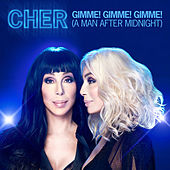 Gimme! Gimme! Gimme! (A Man After Midnight) (Midnight Mixes) de Cher