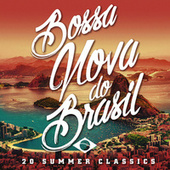 Bossa Nova Do Brasil: 20 Hot Summer Classics by Various Artists