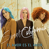 El amor es el amor by Sweet California